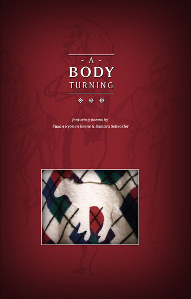 A Body Turning: a poetry chapbook
