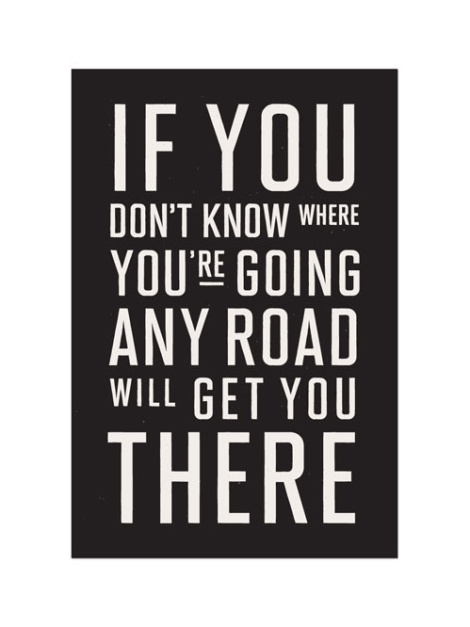 ...any road wil get you there.[1]