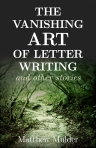 The Vanishing Art of Letter Writing book cover
